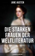 Die starken Frauen der Weltliteratur - 26 Romane in einem Band (ebook)