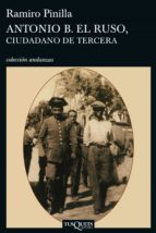 Antonio B. el Ruso, ciudadano de tercera (ebook)
