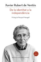 CATALUNYA: DE LA IDENTITAT A LA INDEPENDÈNCIA (NOVA EDICIÓ)