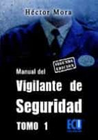 Manual del vigilante de seguridad. Tomo I (ebook)