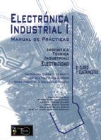 Manual de Prácticas Electrónica Industrial I Ingeniería Técnica Industrial