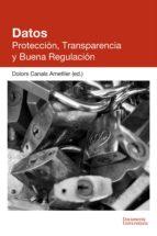 Datos. Protección, Transparencia y Buena Regulación