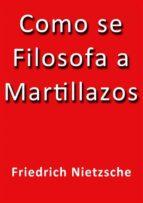 Cómo se filosofa a martillazos (ebook)