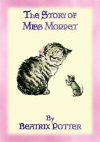 THE STORY OF MISS MOPPET - BOOK 10 IN THE TALES OF PETER RABBIT & FRIENDS SERIES