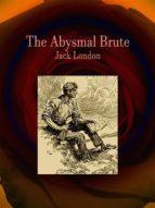 The Abysmal Brute (ebook)