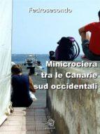 Minicrociera tra le Canarie sud occidentali. (ebook)