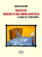 Malatesta - Indagini di uno sbirro anarchico (vol.9) (ebook)