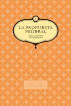 La propuesta federal. Miguel de Pombo y Vicente Azuero. Vol. 4 (ebook)