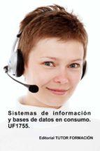 SISTEMAS DE INFORMACIÓN Y BASES DE DATOS EN CONSUMO. UF1755. (ebook)