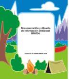 DOCUMENTACIÓN Y DIFUSIÓN DE INFORMACIÓN AMBIENTAL. UF0734. (ebook)