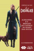 Le Chevalier: Alexandra e o resgate no Castelo do Ninho das Aguias (ebook)