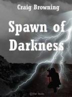 SPAWN OF DARKNESS