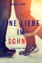 Eine Liebe im Schnee (Die Liebe auf Reisen – Band 4) (ebook)