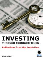 INVESTING THROUGH TROUBLED TIMES