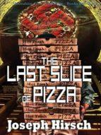 The Last Slice of Pizza (ebook)