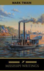 Mark Twain: Mississippi Writings - Tom Sawyer, Life on the Mississippi, Huckleberry Finn, Pudd'nhead Wilson (ebook)