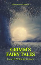 Grimm's Fairy Tales: Complete and Illustrated (Best Navigation, Active TOC) (Prometheus Classics) (ebook)