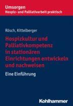 Hospizkultur und Palliativkompetenz in stationären Einrichtungen entwickeln und nachweisen (ebook)