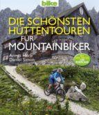 Die schönsten Hüttentouren für Mountainbiker (ebook)
