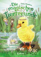 Die magischen Tierfreunde 3 - Fibi Federchen ganz allein (ebook)