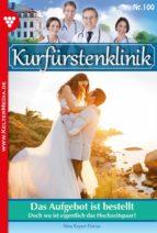 Kurfürstenklinik 100 – Arztroman (ebook)