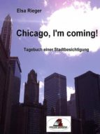 CHICAGO, I?M COMING!