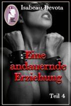 EINE ANDAUERNDE ERZIEHUNG, TEIL 4 (BDSM, MALEDOM, EROTIK; SABRINAS ERZIEHUNG, TEIL 5.4)