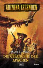 Arizona Legenden 03: Gefangene der Apachen (ebook)