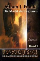 DIE MACHT DER LEGUAREN (DVIJAS BD.1)