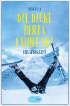 Die dicke Berta fährt Ski (ebook)