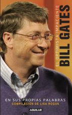 El optimista impaciente: Bill Gates en sus palabras (ebook)
