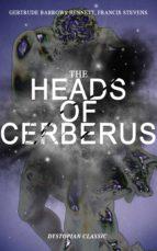 THE HEADS OF CERBERUS (Dystopian Classic) (ebook)