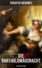 Die Bartholomäusnacht: Historischer Roman (ebook)