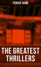 The Greatest Thrillers of Fergus Hume (ebook)