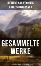 Gesammelte Werke: Historische Romane & Heimatromane (ebook)