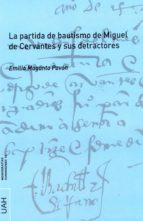 La partida de bautismo de Miguel de Cervantes y sus detractores (ebook)
