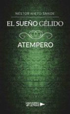 EL SUEÑO GÉLIDO. ATEMPERO