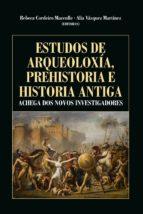Estudos de arqueoloxía, prehistoria e historia antiga