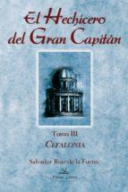 El hechicero del Gran Capitán. Tomo III.Cefalonia. (ebook)