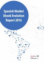 Spanish markets ebook evolution report 2016 (ebook)