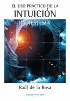 El uso práctico de la intuición. Radiestesia (ebook)