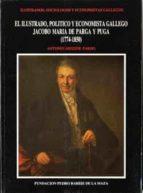 El ilustrado, político y economista Jacobo María de Parga y Puga (1774-1850) (ebook)