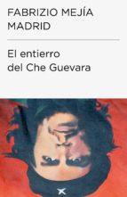 EL ENTIERRO DEL CHE GUEVARA (COLECCIÓN ENDEBATE)