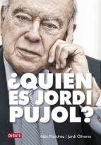 ¿Quién es Jordi Pujol? (ebook)