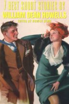 7 best short stories by William Dean Howells (ebook)