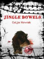 Jingle Bowels - Transgressive Fiction (ebook)