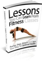 Lessons You Can Learn From Fitness Classes (ebook)