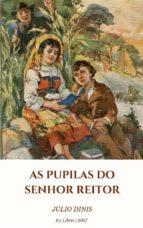 As Pupilas do Sr Reitor (Ilustrado) (ebook)