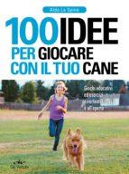100 idee per giocare con il tuo cane (ebook)