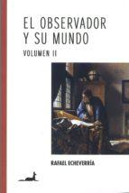El observador y su mundo Volumen II (ebook)